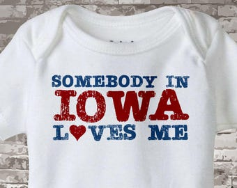 Somebody In Iowa (or any state) Loves Me Gerber Onesie or Tee Shirt 10152014h