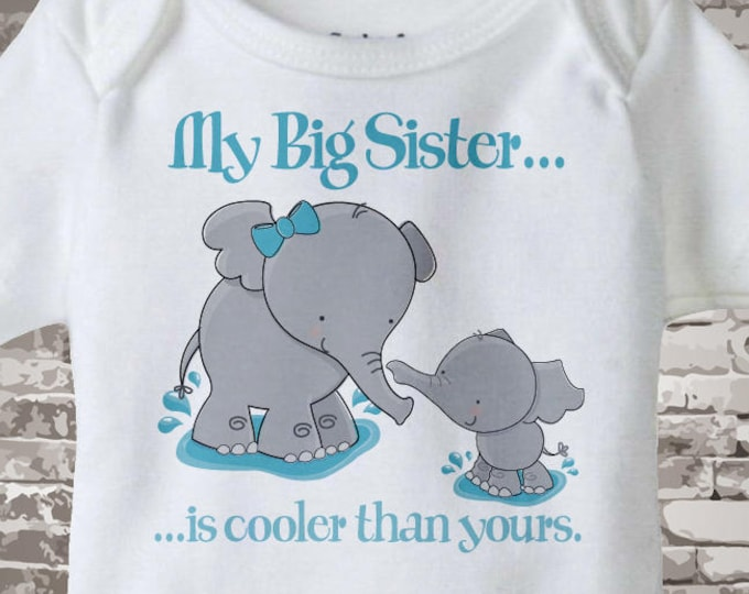 My Big Sister is Cooler Than Yours Tee Shirt or Onesie with cute Elephants 03132014k