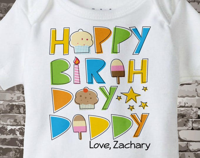 Happy Birthday Daddy Onesie - Happy Birthday Daddy Shirt - Happy Birthday Outfit - Happy Birthday Dad - Dad Birthday Gift - 08202014a