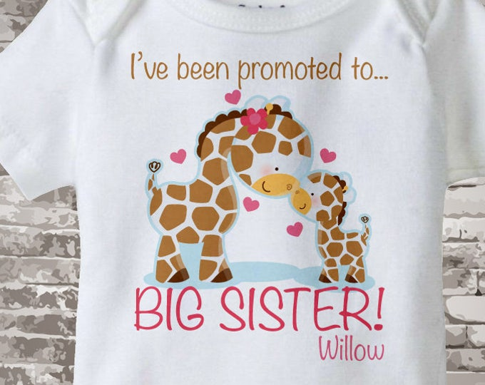 I've Been Promoted to Big Sister Giraffe Shirt or Onesie, Personalized Big Sister Shirt, with Little Brother or Unknown Sex Baby 07012013a