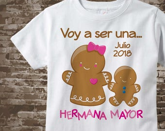 Spanish I'm Going to Be A Big Sister Shirt or Onesie, Gingerbread Hermana Mayor with due month and year of new baby 12012017c