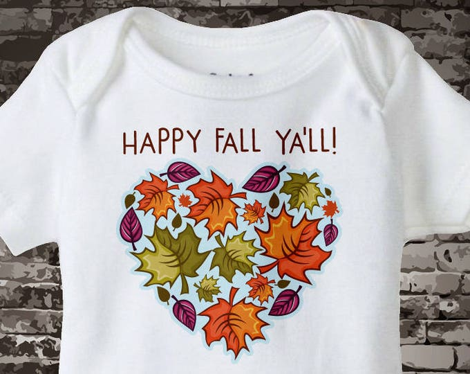 Happy Fall Ya'll Onesie Bodysuit, Fall leaves shape of a heart Onesie or shirt that says Happy Fall Ya'll, Short or Long Sleeve 11032017a