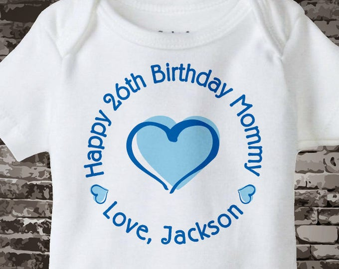 Happy Birthday Mommy Shirt or Onesie with Blue Heart Personalized with Mom's Age 11102015e