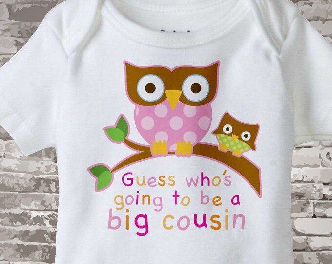 Big Cousin Outfit, Big Cousin Onesie, Guess Who's Going To Be A Big Cousin Owl Tee Shirt or Big Cousin Onesie Announcement Owl  10192012a