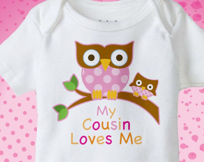 Girl's My Cousin Loves Me, Little Cousin Owl Tee Shirt or Onesie Pregnancy Announcement (10152014g)