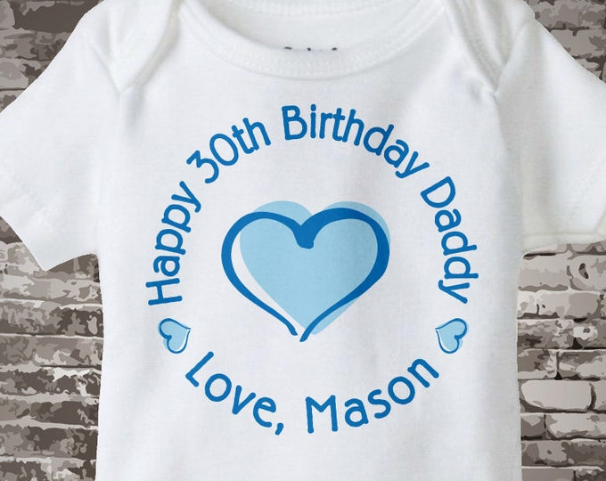 Happy Birthday Daddy Shirt or Onesie with Blue Heart Personalized with Dad's Age 07292014g