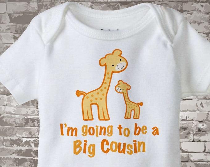 I'm going to Be a Big Cousin Giraffe Tee Shirt or Gerber Onesie 12172013a