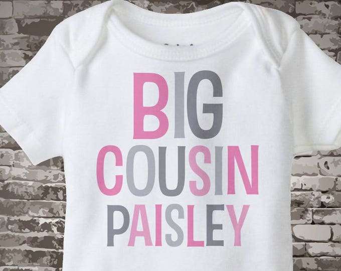 Big Cousin Shirt or Onesie, Personalized Pink and Grey Text, Infant, Toddler or Youth sizes t-shirt 10072013a1