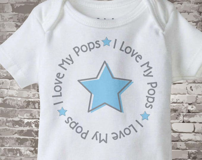 Boy's I Love My Pops, Grandpa or Grandad with Blue Star Tee Shirt or Onesie 06142012h