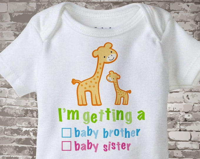 """Gender Reveal Onesie or Shirt Giraffes with the words """"I'm Getting A, Baby Brother or Baby Sister"""" check the box. Announcement 01122016b"""
