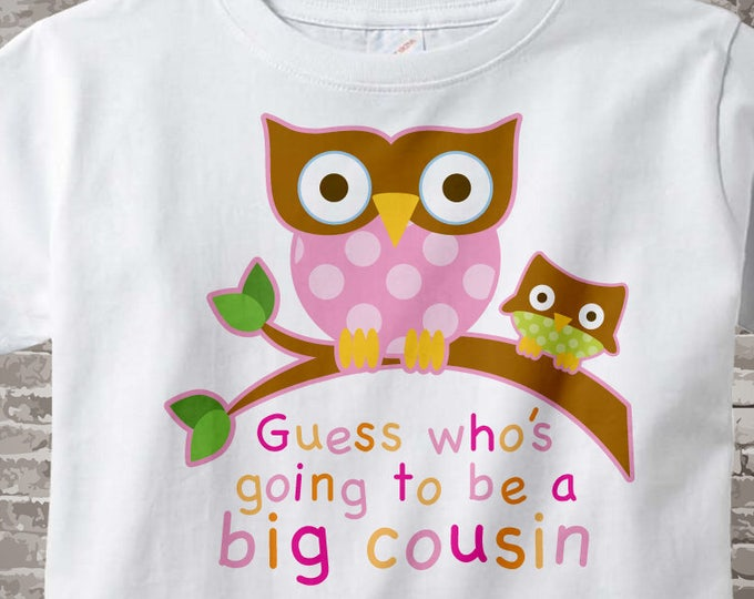 Guess Who's Going To Be A Big Cousin Owl Tee Shirt or Big Cousin Onesie Pregnancy Announcement, Owl Big Cousin 10192012a
