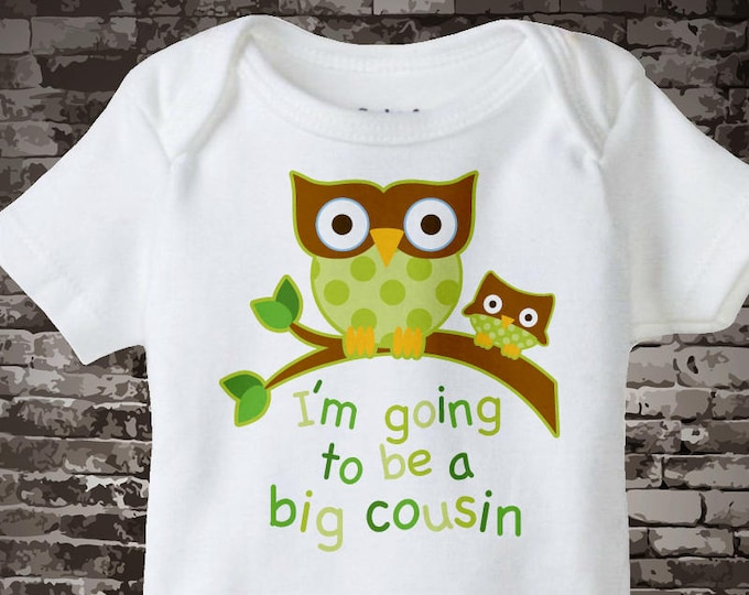 Neutral I'm going to be a Big Cousin Onesie or Shirt,  Pregnancy Announcement 01152014f