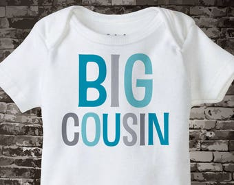 Big Cousin Onesie or t-shirt, Teal and Grey Text, Infant, Toddler, Youth or Adult sizes t-shirt 08062015a
