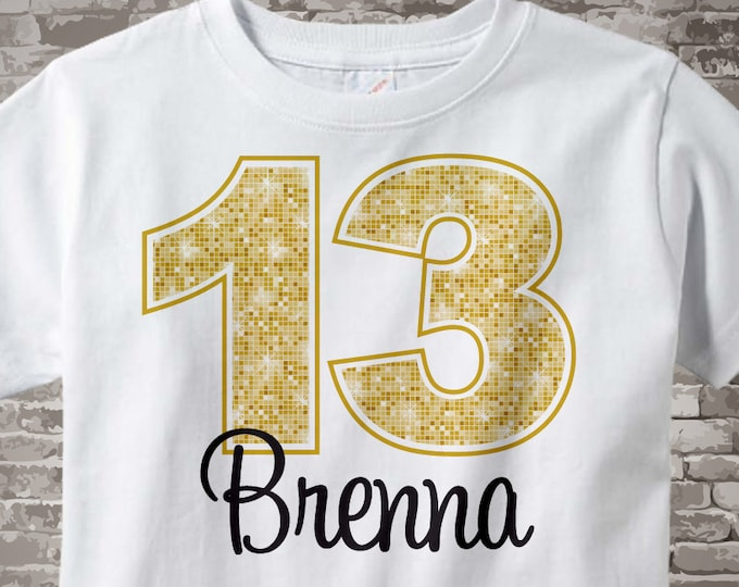 Thirteenth Birthday Shirt, Golden 13 Birthday Shirt, Personalized Girls Birthday Gold Color Age and Name Tee or Infant Onesie 04072016a