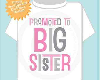 Girl's Promoted to Big Sister Shirt or Onesie, Pregnancy Announcement for Infant, Toddler or Youth sizes 09132017a