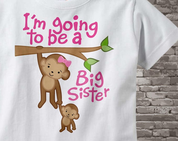 I'm Going to Be A Big Sister Shirt or Bodysuit - Big Sister Onesie - Personalized Big Sister - Big Sister Announcement Shirt 12132011a