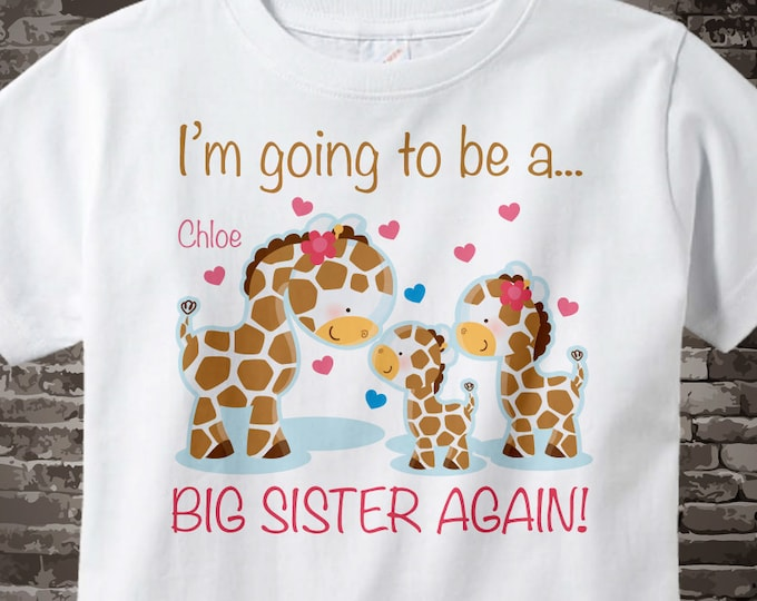 I'm Going to Be A Big Sister Again Shirt or Onesie, Personalized Giraffe Shirt with three siblings younger girl baby boy 09032014a