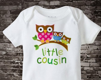 Little Cousin Onesie or Tee Shirt with three owls on a branch Girl Boy and Unknown 04142014g