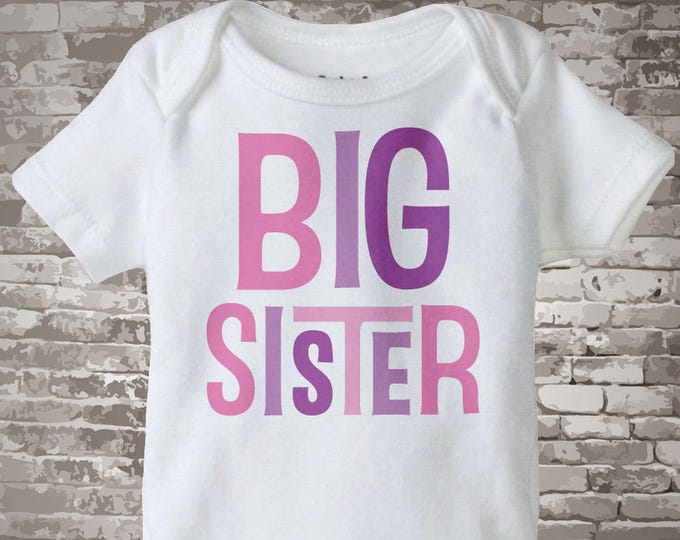 Big Sister Onesie or Shirt, Big Sister Shirt,  Infant, Toddler or Youth Tee Shirt or Onesie 12312013a