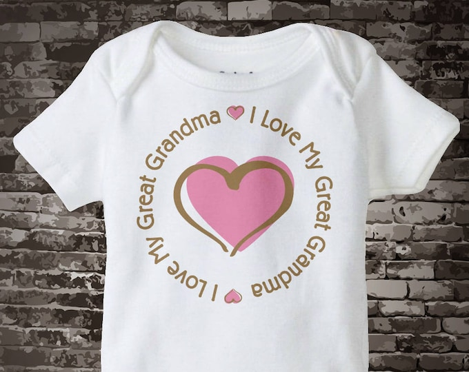 I Love My Great Grandma Shirt or Onesie - Girl's I love my Great Grandmother T-shirt or Bodysuit with Pink Heart 11262013a1