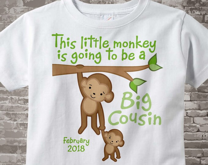 This Little Monkey is Going to Be A Big Cousin Shirt or Onesie with due date, Big Cousin Monkey Shirt with Little Cousin 11102014a