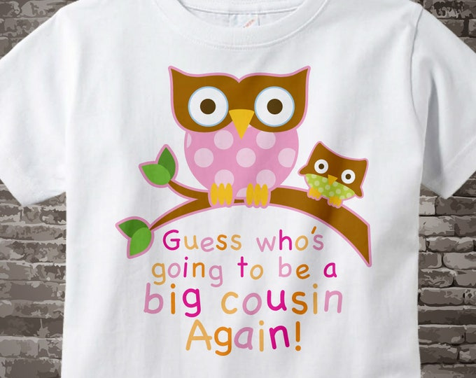 Guess Who's Going To Be A Big Cousin Again Owl Tee Shirt or Onesie Bodysuit Pregnancy Announcement, Owl Big Cousin 06202013b