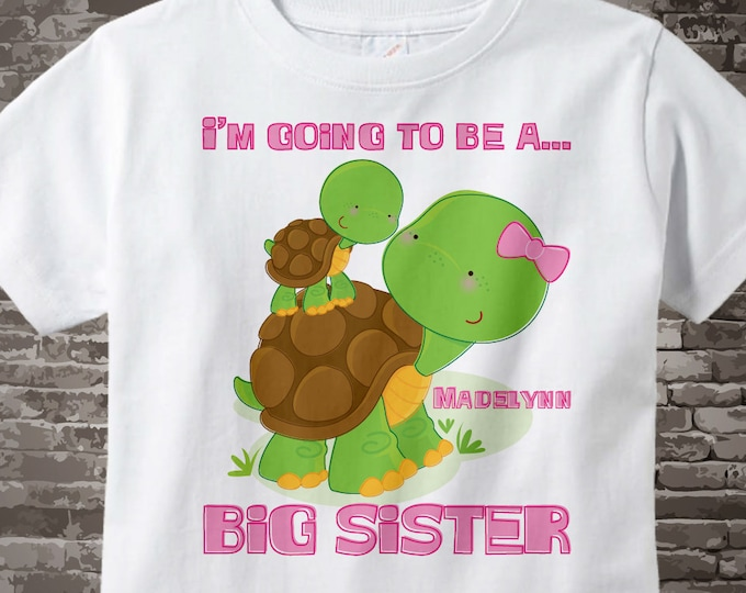 Personalized I'm Going to Be A Big Sister Turtle Shirt, Big Sister Onesie with Little Brother, Little Sister or Unknown Baby 01152014c