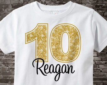 Tenth Birthday Shirt, Golden 10 Birthday t-Shirt, Any Age Personalized Girls Birthday Shirt Gold Color Age and Name Tee 01272015b