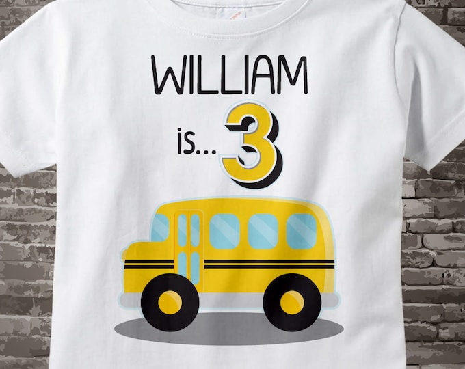School Bus Birthday Shirt or Onesie - 3rd Birthday School Bus, Personalized Boys Third Birthday with Child's Name and age 02062017a