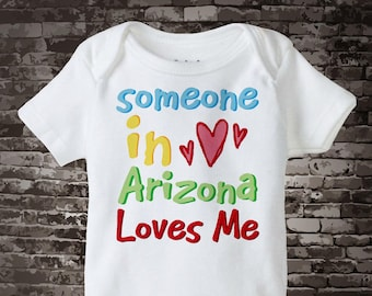 Someone In Arizona (or any state) Loves Me Gerber Onesie or Tee Shirt 10292014e