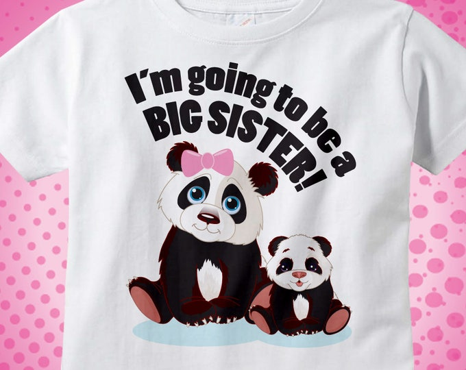 I'm Going to Be A Big Sister Panda Shirt or Onesie, Personalized Big Sister Shirt, Panda Bear Shirt with Unknown Sex Baby (01272012a)