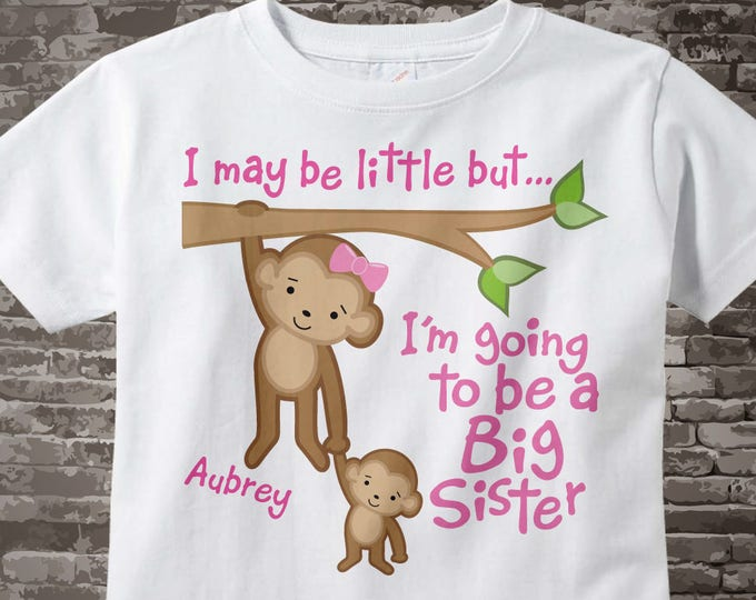 Big Sister Shirt or Onesie, I may be little but, I'm Going to Be A Big Sister Shirt or Onesie, Personalized Big Sister Shirt 03132014h