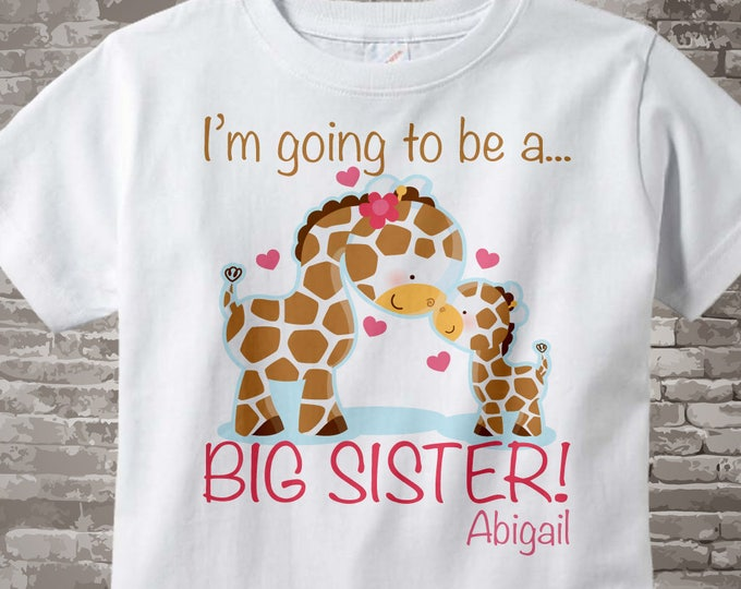 Girls Personalized I'm Going to Be A Big Sister Giraffe Shirt or Onesie with baby giraffe of any sex. 01062012a