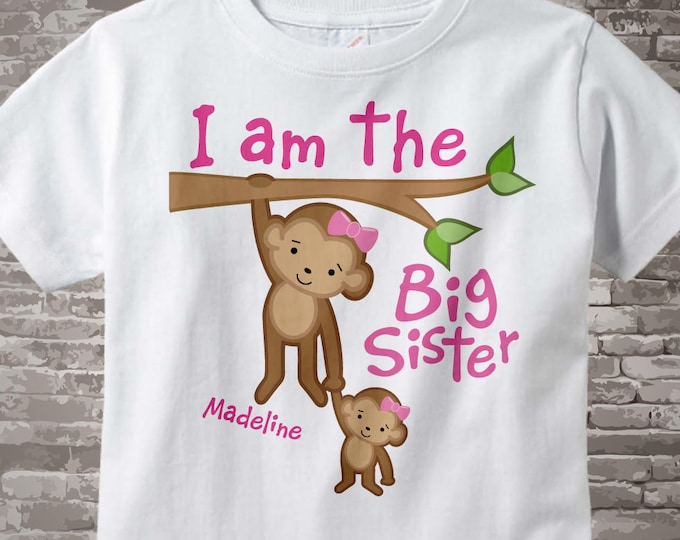 I am the Big Sister Shirt or Onesie, Personalized I'm the Big Sister Shirt with baby girl monkey 03242014b