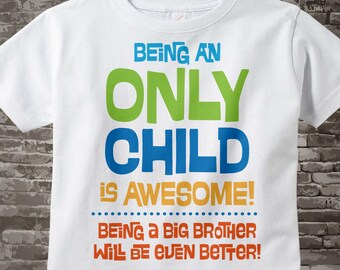Only Child Big Brother Awesome Shirt Infant, Toddler or Youth Tee Shirt Blue and Green Text t-shirt or Onesie 08282012a