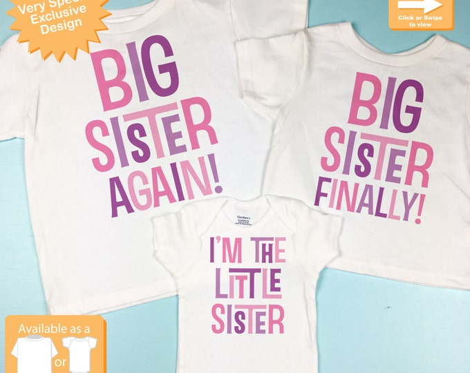 Set of Three, Big Sister Again, Big SisterFinally Shirt, and I'm the Little Sister Shirt or Onesie Pregnancy Announcement (10032016e)