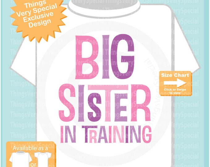 Big Sister In Training Shirt or Onesie,  Pink and Purple girl's Big Sister in Training short or long sleeve outfit top 01112019b