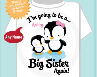 Penguin I'm Going to Be A Big Sister Again Shirt or Onesie, Personalized Big Sister Again Shirt, Penguin with Unknown Sex Baby (03242014d)