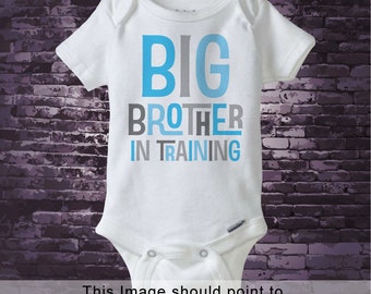 Boy's Big Brother In Training Onesie Bodysuit, Pregnancy Announcement for Infant or Toddler 08232013a