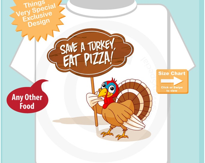 Funny tshirt - Funny Save a Turkey, Eat Pizza! T-shirt or Onesie Bodysuit - Funny Thanksgiving tshirt - Funny Turkey Tshirt (10102014e)