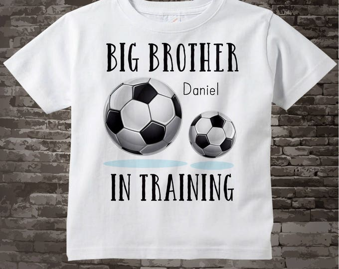 Soccer Big Brother in Training T-shirt or Onesie Bodysuit, personalized with child's name 07152015n