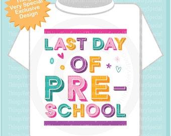 Last day of Preschool Shirt, Last day of Pre-school Shirt, Child's Last Day School Shirt 03222019c