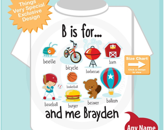 Boy's Personalized B is for Shirt or Onesie Personalized with childs name with everything that starts with B, alphabet learning 09232015m