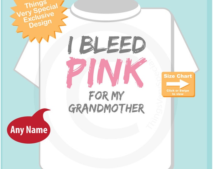 I bleed pink for my Grandmother, Breast Cancer Awareness Shirt or Onesie Bodysuit 10152014k