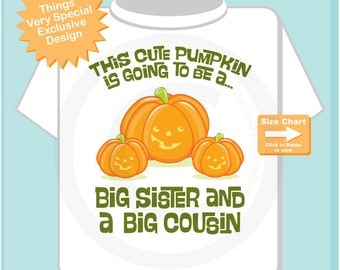 Cute Personalized Pumpkin Going to Be A Big Sister and a Big Cousin tee shirt, Pregnancy Announcement for Halloween (09172014b)