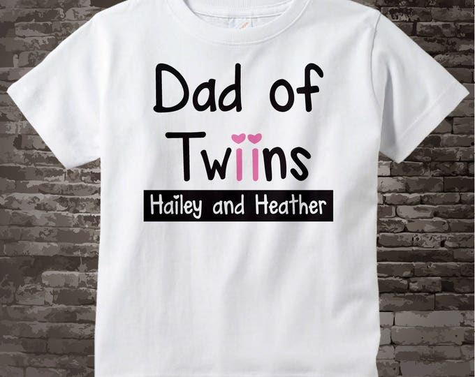 New Dad Gift, Personalized Dad of Twin Girls Adult Tee shirt 08032015b
