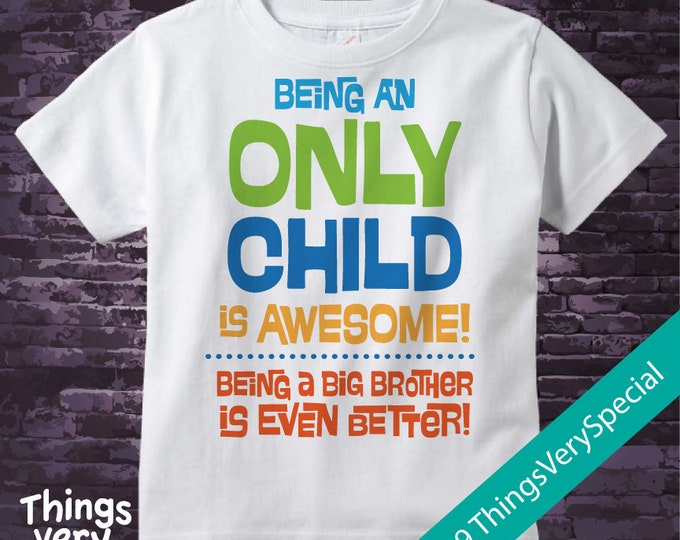 Only Child Big Brother Awesome Shirt Infant, Toddler or Youth Tee Shirt Blue and Green Text t-shirt or Onesie 02152019c