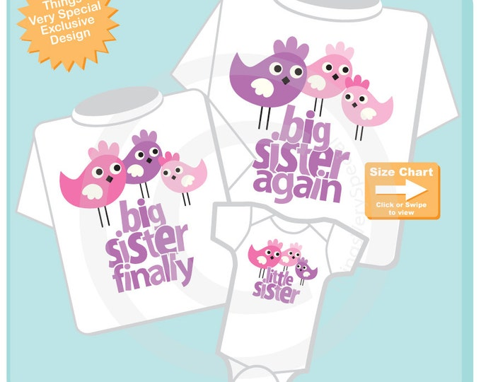 Big Sister Little Sister Outfits, Girls Set of 3 Big Sister Again, Big Sister Finally, Little Sister Birdie Shirts and Onesie  (09302014d)
