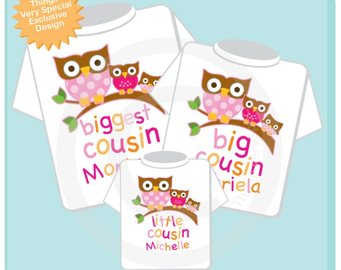 Sibling Shirts Set of Three - Biggest Cousin Big Cousin Little Cousin Outfit Shirt Set - Personalized Owl Tee Shirt or Onesie