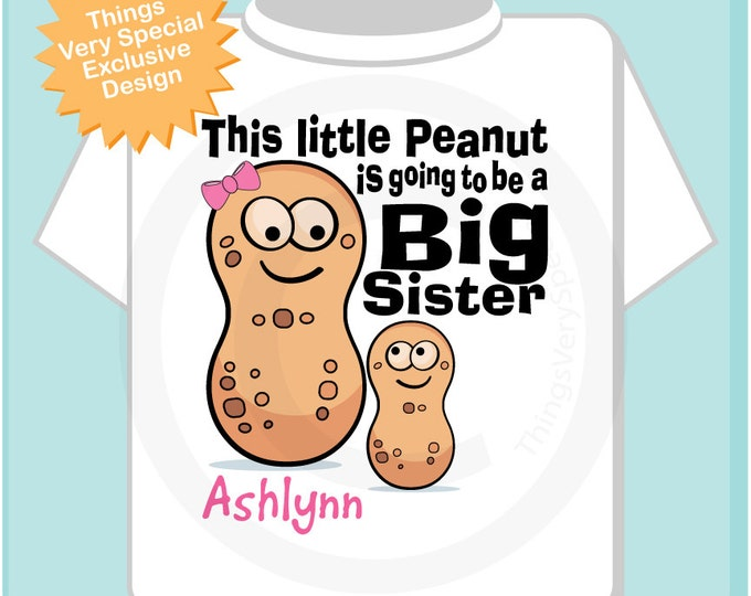 Big Sister Shirt, This Little Peanut is Going to Be A Big Sister Tee Shirt or Onesie, Peanut Shirt 07102012a